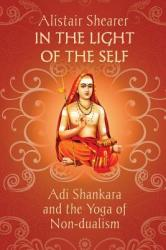 In the Light of the Self - Adi Shankara and the Yoga of Non-Dualism (ISBN: 9781786770219)