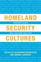 Homeland Security Cultures - Enhancing Values While Fostering Resilience (ISBN: 9781786605924)