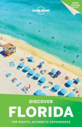 Lonely Planet Discover Florida - Lonely Planet, Adam Karlin, Kate Armstrong (ISBN: 9781786577092)
