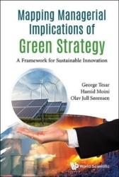 Mapping Managerial Implications Of Green Strategy: A Framework For Sustainable Innovation (ISBN: 9781786344809)