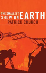Smallest Show on Earth (ISBN: 9781786298003)