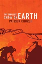 Smallest Show on Earth (ISBN: 9781786297990)