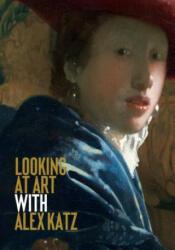 Looking at Art with Alex Katz (ISBN: 9781786272843)