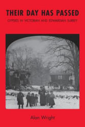 Their Day Has Passed - Gypsies in Victorian and Edwardian Surrey (ISBN: 9781786239730)
