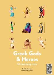 Greek Gods and Heroes: Meet 40 Mythical Immortals (ISBN: 9781786031433)