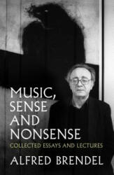 Music, Sense and Nonsense - Collected Essays and Lectures (ISBN: 9781785902673)