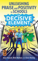 Decisive Element - Unleashing praise and positivity in schools (ISBN: 9781785833120)