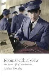 Rooms with a View - The Secret Life of Grand Hotels (ISBN: 9781785784019)