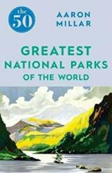 50 Greatest National Parks of the World (ISBN: 9781785783395)