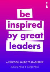 Practical Guide to Leadership - Alison Price, David Price (ISBN: 9781785783296)