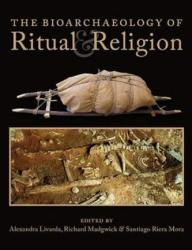 The Bioarchaeology of Ritual and Religion (ISBN: 9781785708282)