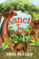 Kancil the Mouse Deer (ISBN: 9781785542534)