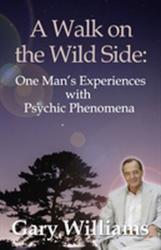Walk On The Wild Side, A - One Man's Experiences With Psychic Phenomena (ISBN: 9781785357763)