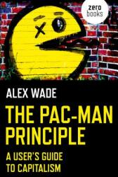 Pac-Man Principle, The - A User's Guide to Capitalism (ISBN: 9781785356056)