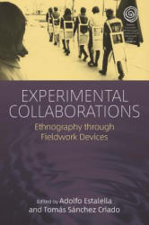 Experimental Collaborations - Ethnography through Fieldwork Devices (ISBN: 9781785338533)