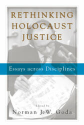 Rethinking Holocaust Justice - Essays Across Disciplines (ISBN: 9781785336973)