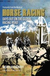 Postcards from the World of Horse Racing - Days Out on the Global Racing Road (ISBN: 9781785312700)