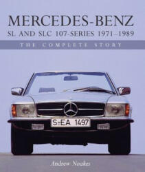 Mercedes-Benz SL and SLC 107-Series 1971-1989 - Andrew Noakes (ISBN: 9781785003653)
