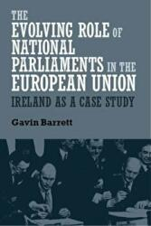 Evolving Role of National Parliaments in the European Union - Gavin Barrett (ISBN: 9781784993214)