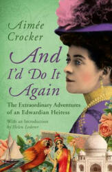 And I'd Do It Again (ISBN: 9781784979867)