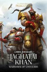 Jaghatai Khan - Chris Wraight (ISBN: 9781784967253)