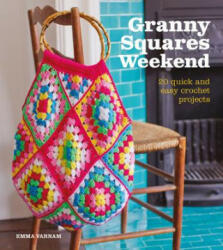 Granny Squares Weekend - Emma Varnam (ISBN: 9781784943844)