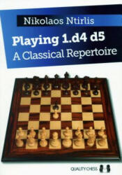 Playing 1. D4 D5: A Classical Repertoire (ISBN: 9781784830427)