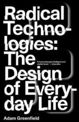 Radical Technologies - Adam Kay (ISBN: 9781784780456)