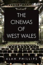 Cinemas of West Wales, The (ISBN: 9781784614461)