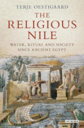 Religious Nile - Water, Ritual and Society Since Ancient Egypt (ISBN: 9781784539788)