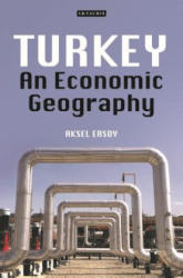 Turkey - An Economic Geography (ISBN: 9781784536060)