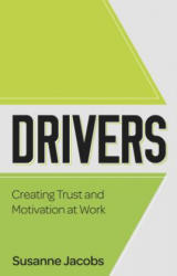 DRIVERS - Creating Trust and Motivation at Work (ISBN: 9781784521189)