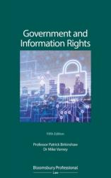 Government and Information Rights - The Law Relating to Access, Disclosure and their Regulation (ISBN: 9781784518967)