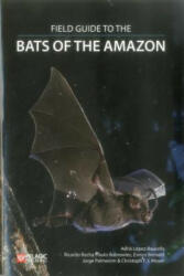 Field Guide to the Bats of the Amazon (ISBN: 9781784271657)