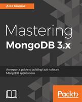 Mastering Mongodb 3. X (ISBN: 9781783982608)