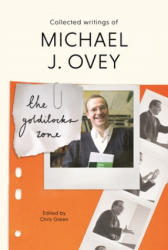 Goldilocks Zone - Collected Writings Of Michael J. Ovey (ISBN: 9781783596096)