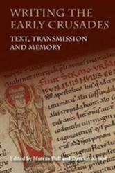 Writing the Early Crusades - Text, Transmission and Memory (ISBN: 9781783272990)