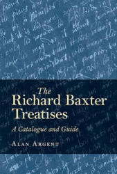 Richard Baxter Treatises - A Catalogue and Guide (ISBN: 9781783272921)