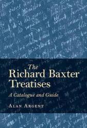 Richard Baxter Treatises - Alan Argent (ISBN: 9781783272921)