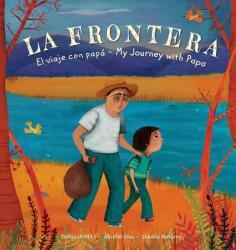 La Frontera: El Viaje Con Papa / My Journey with Papa (ISBN: 9781782853886)