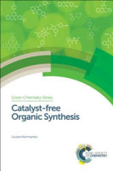 Catalyst-free Organic Synthesis (ISBN: 9781782624127)