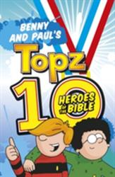 Benny and Paul's Topz 10 Heroes of the Bible (ISBN: 9781782596875)