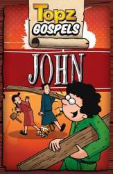 Topz Gospels - John (ISBN: 9781782594017)