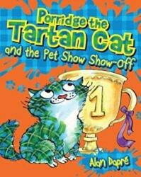 Porridge the Tartan Cat and the Pet Show Show-Off (ISBN: 9781782503606)