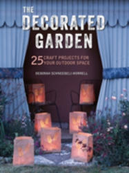 Decorated Garden - 25 Craft Projects for Your Outdoor Space (ISBN: 9781782495536)