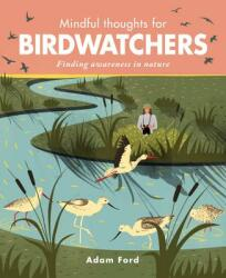 Mindful Thoughts for Birdwatchers - Adam Ford (ISBN: 9781782406457)