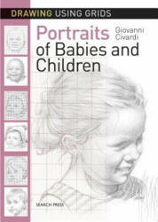 Drawing Using Grids: Portraits of Babies & Children (ISBN: 9781782215325)