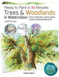 Ready to Paint in 30 Minutes: Trees & Woodlands in Watercolour - Build Your Skills with Quick & Easy Painting Projects (ISBN: 9781782215264)