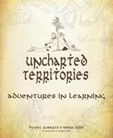 Uncharted Territories - Adventures in learning (ISBN: 9781781352953)