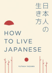How to Live Japanese (ISBN: 9781781317617)